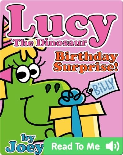 Lucy the Dinosaur: Birthday Surprise!
