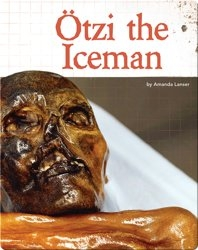 Digging Up the Past: Otzi the Iceman