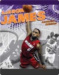 Awesome Athletes: LeBron James