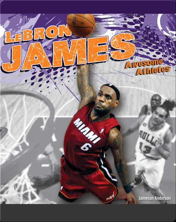 Awesome Athletes: LeBron James