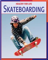 Healthy For Life: Skateboarding