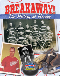 Breakaway! The History of Hockey
