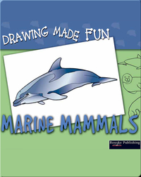 Drawing Made Fun: Marine Mammals