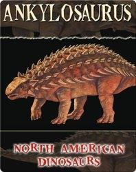 North American Dinosaurs: Ankylosaurus