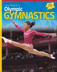 Great Moments in Olympic Gymnastics