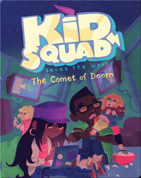 Kid Squad Saves the World: The Comet of Doom