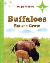 Magic Readers: Buffaloes Eat and Grow