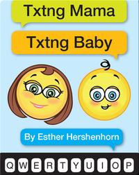 Txtng Mamas Txtng Babies