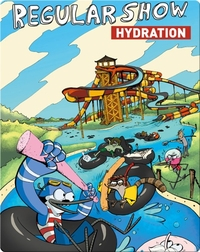 Regular Show Vol. 1: Hydration