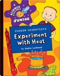 Junior Scientists: Experiment With Heat