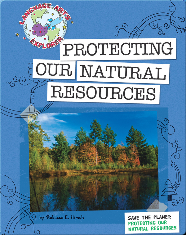 Save The Planet: Protecting Our Natural Resources