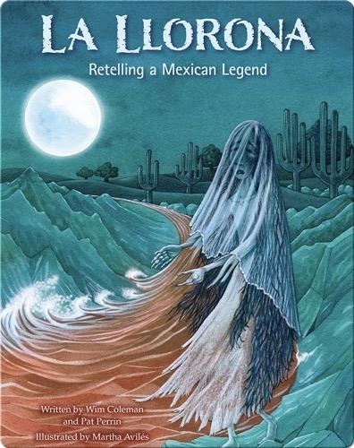 La Llorona: Retelling a Mexican Legend
