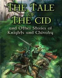 The Tale Of The Cid And Other Stories Of Knights And Chivalry