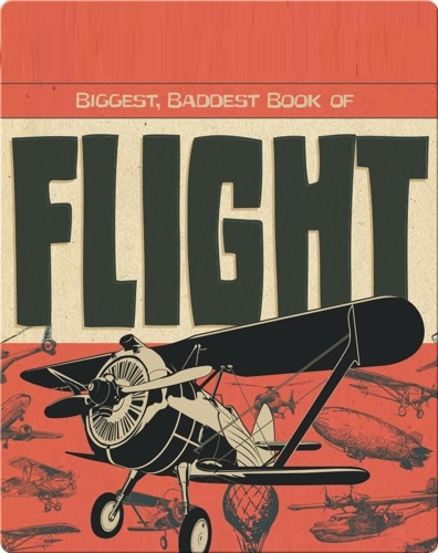 Biggest, Baddest Book of Flight