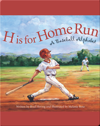 H is for Home Run: A Baseball Alphabet