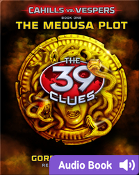 The 39 Clues: Cahills vs. Vespers: Book #1: The Medusa Plot