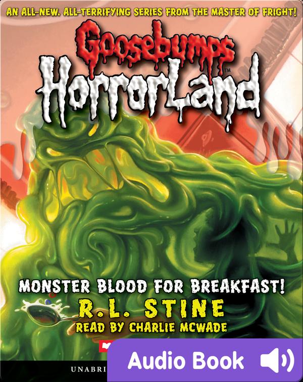 Goosebumps Horrorland 3 Monster Blood For Breakfast Children S Audiobook By R L Stine Explore This Audiobook Discover Epic Children S Books Audiobooks Videos More