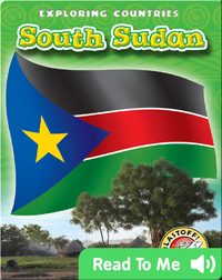 Exploring Countries: South Sudan