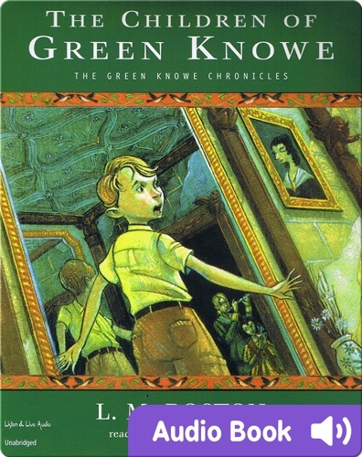 Green Knowe #1: The Children of Green Knowe
