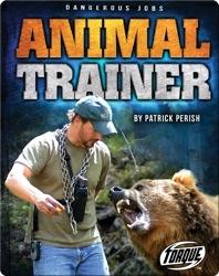 Dangerous Jobs: Animal Trainer