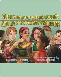 Adelita and the Veggie Cousins / Adelita y las primas verduritas
