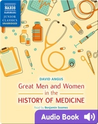 Great Men and Women in the History of Medicine