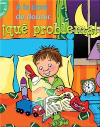 A La Hora De Dormir, åÁQuÌ© Problema! (Bedtime Battles)