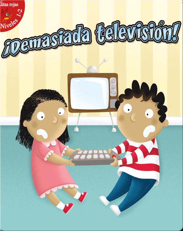 ¡Demasiada Televisión! (Too Much TV!)