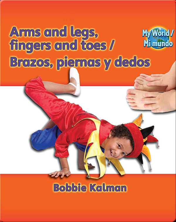 Arms and legs, fingers and toes / Brazos, piernas y dedos