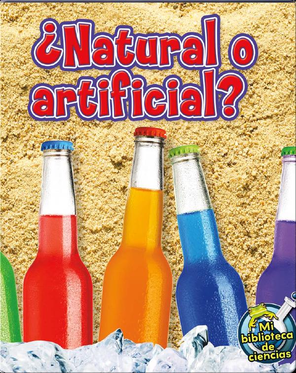¿Natural O Artificial? (Natural Or Man-Made?)