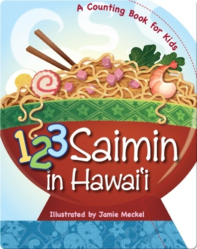 123 Saimin in Hawaii: A Counting Book for Kids