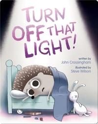 Turn Off That Light!