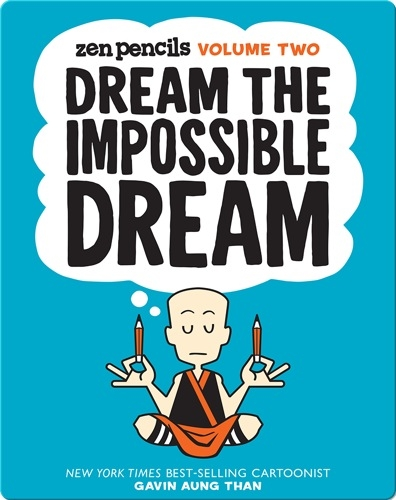 Zen Pencils Volume Two: Dream the Impossible Dream