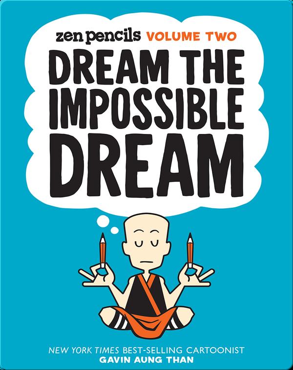 Zen Pencils Volume Two: Dream the Impossible Dream