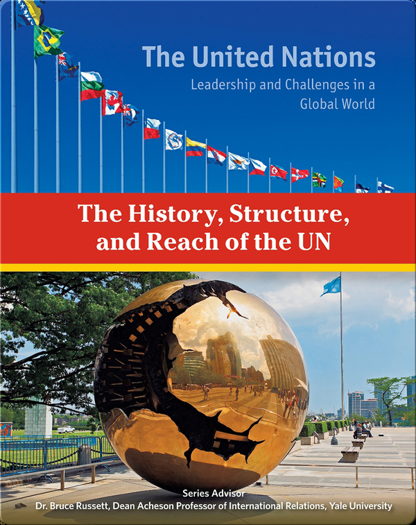 The History, Structure, and Reach of the UN