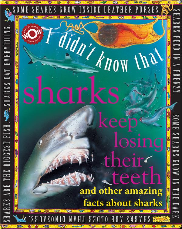 I Didn't Know That…Sharks Keep Losing Their Teeth