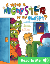 Is There A Monster In My Closet?