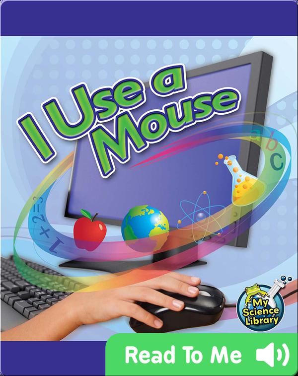 I Use a Mouse