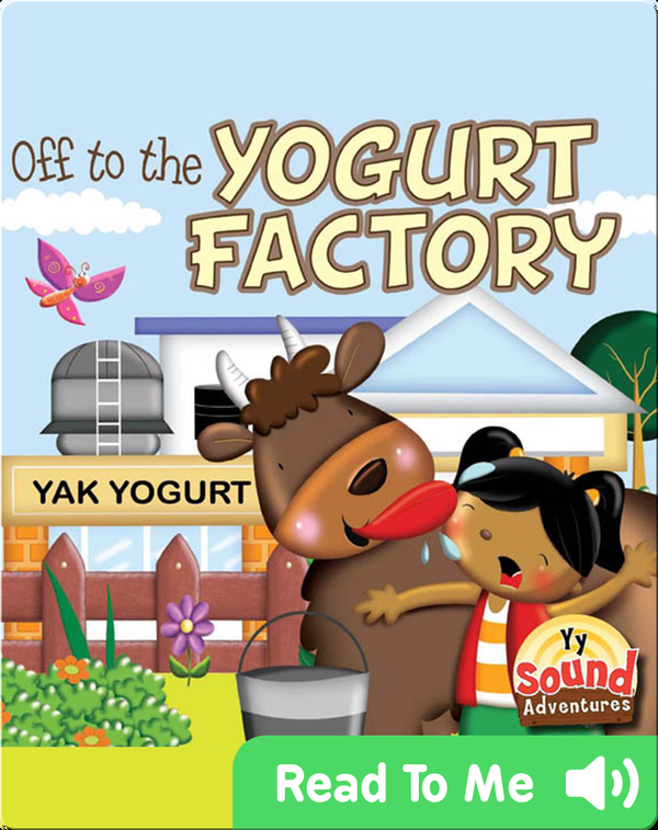 Off To The Yogurt Factory