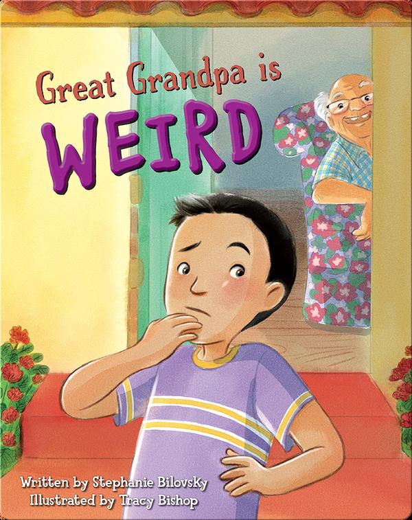 Great Grandpa is Weird