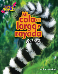 Mi cola es larga y rayada (tail)