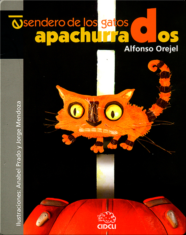 El sendero de los gatos apachurrados (The fate of the squashed cats)