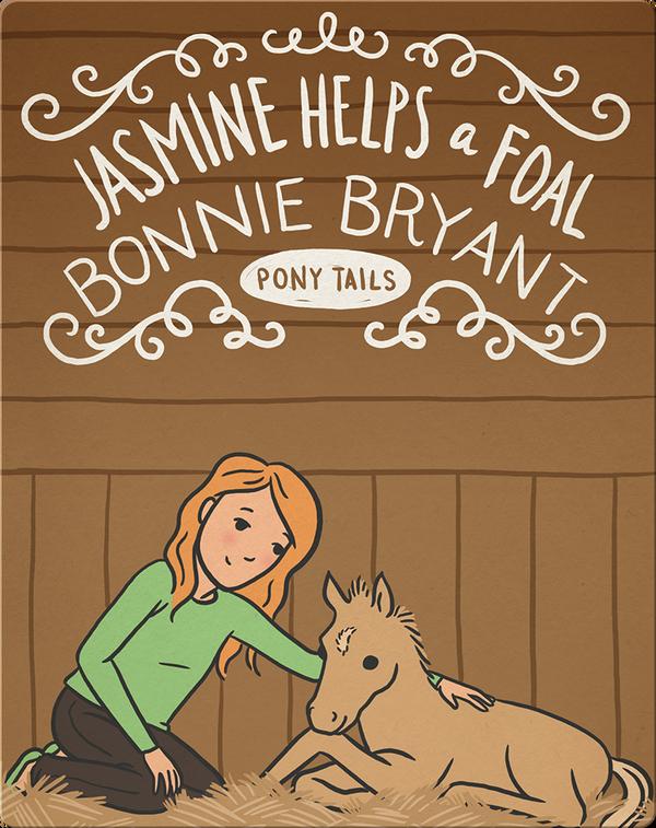 Pony Tails #10: Jasmine Helps a Foal