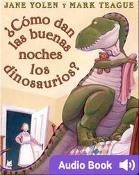 ¿Cómo dan las buenas noches los dinosaurios?
