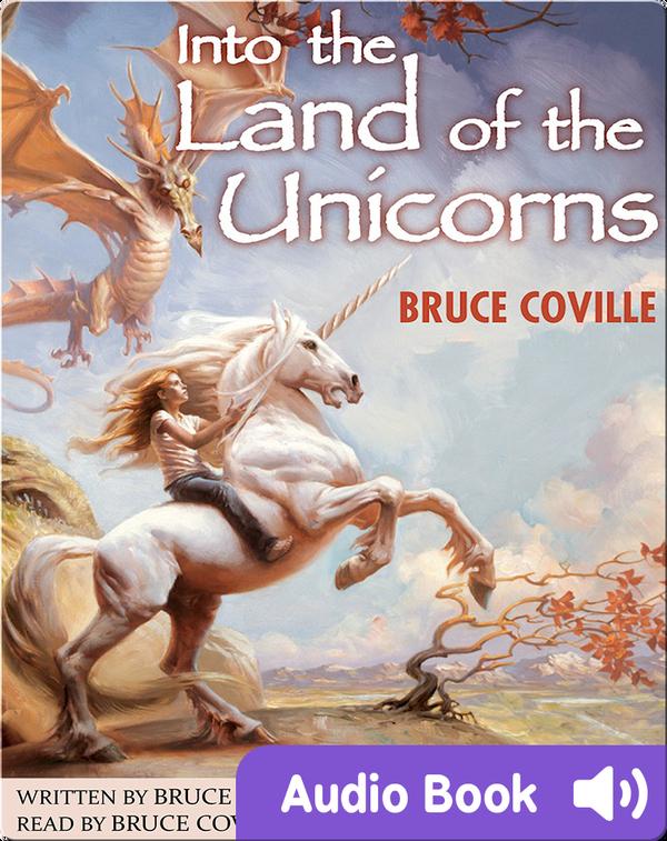 Unicorn Chronicles #1: Into the Land of the Unicorns