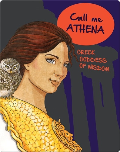 Call Me Athena: Greek Goddess of Wisdom