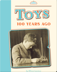 Toys 100 Years Ago