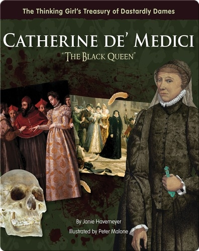 Catherine De' Medici: The Black Queen
