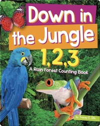 Down In The Jungle 1,2,3: A Rain Forest Counting Book