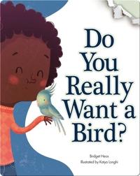 Do You Really Want A Bird?